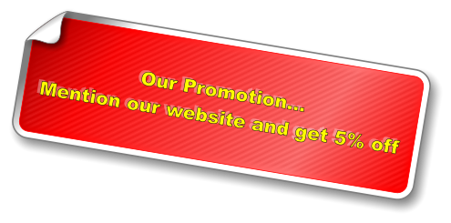 Our Promotion… Mention our website and get 5% off